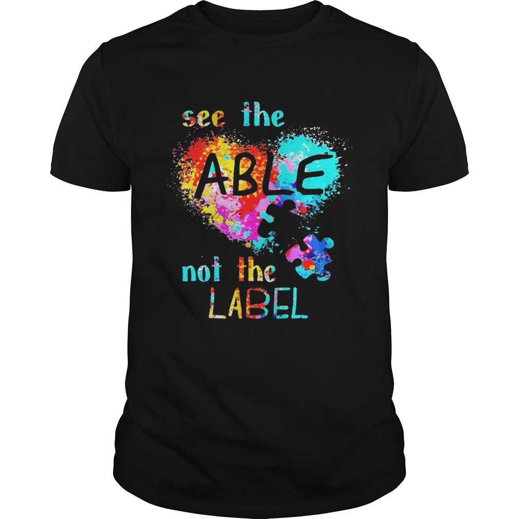 See The Able Not The Label Autism Heart Colorful Splash Tshirt