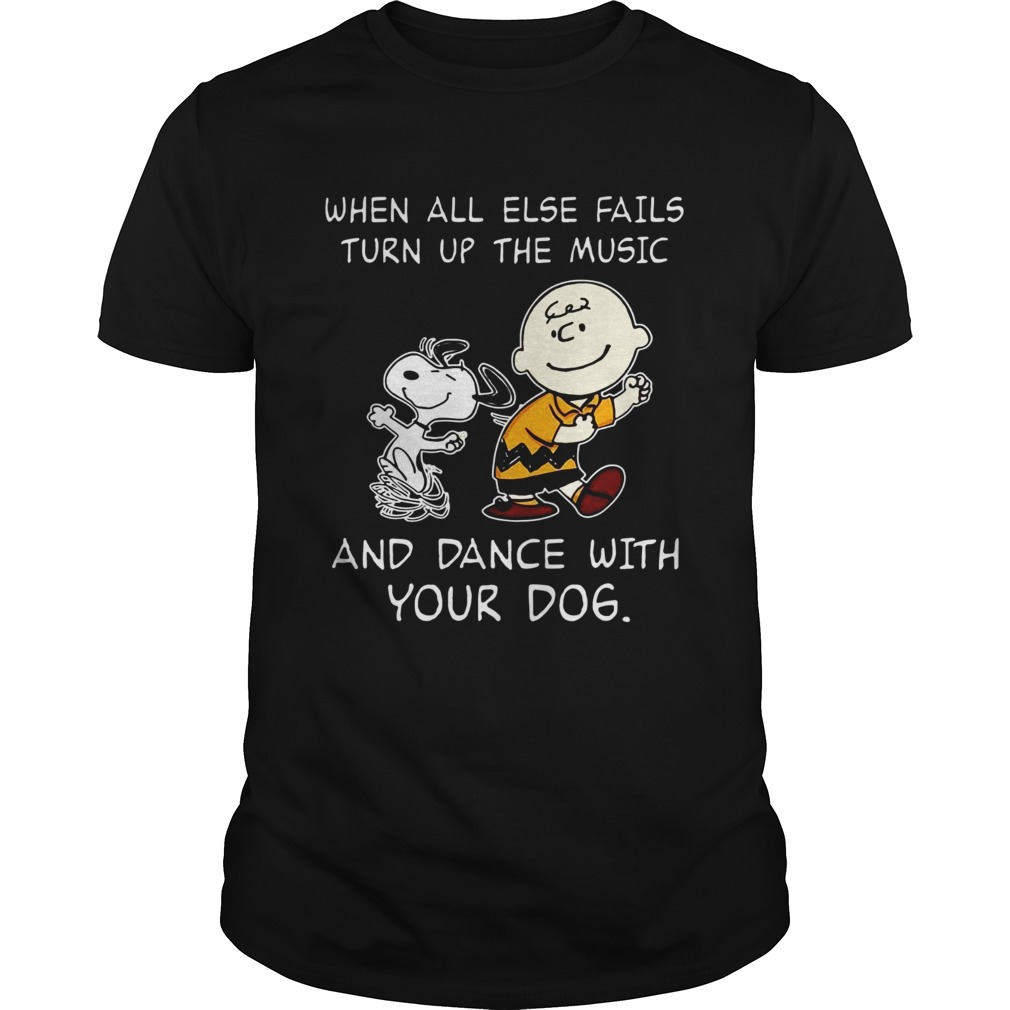Snoopy and Charlie Brown When all else fails turn up the music and dance with your dog shirt