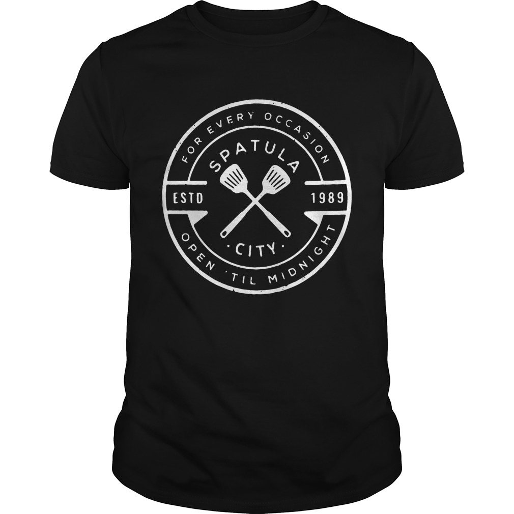 Spatula city 1989 for every occasion open til midnight shirt