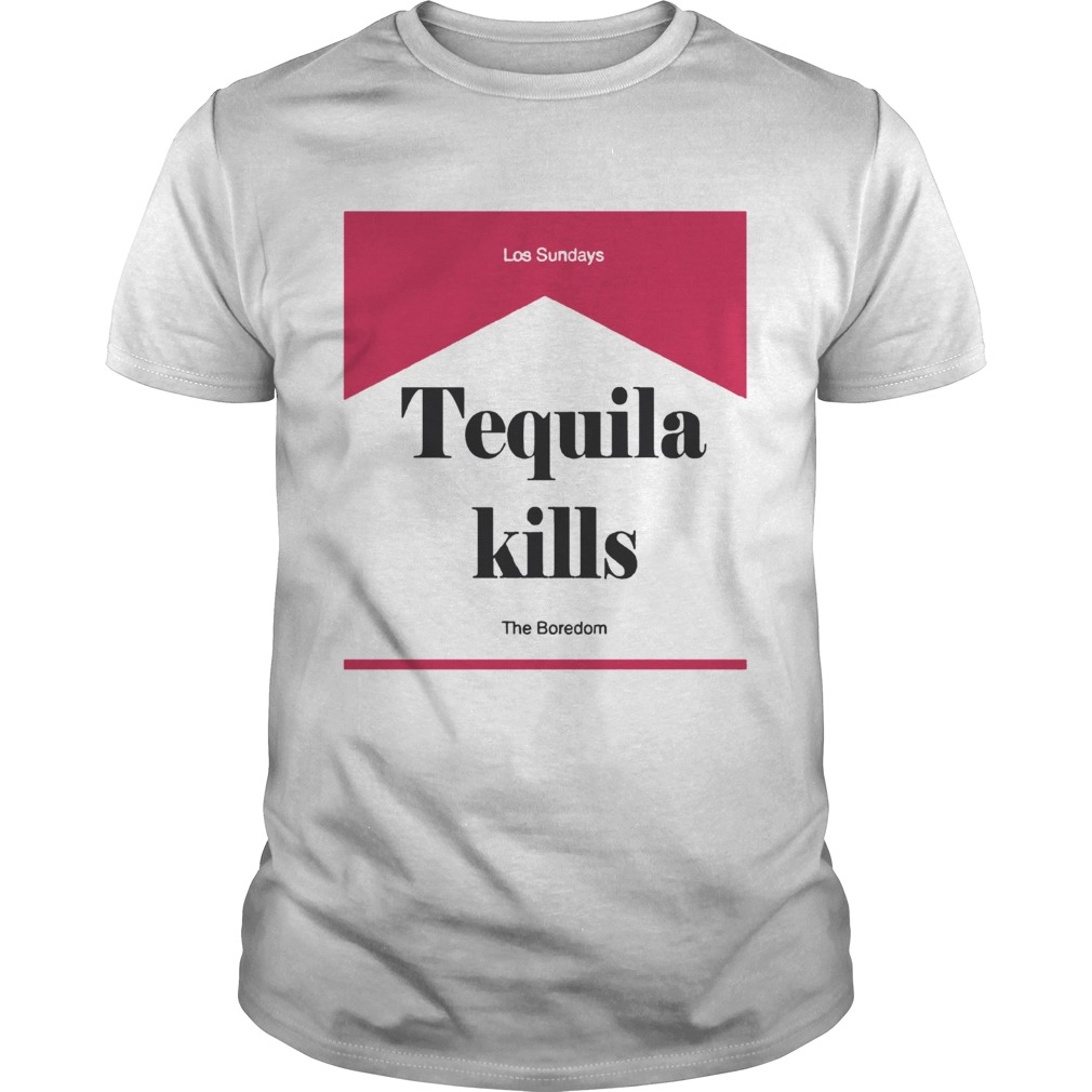 Tequila Kills Los Sundays Shirt