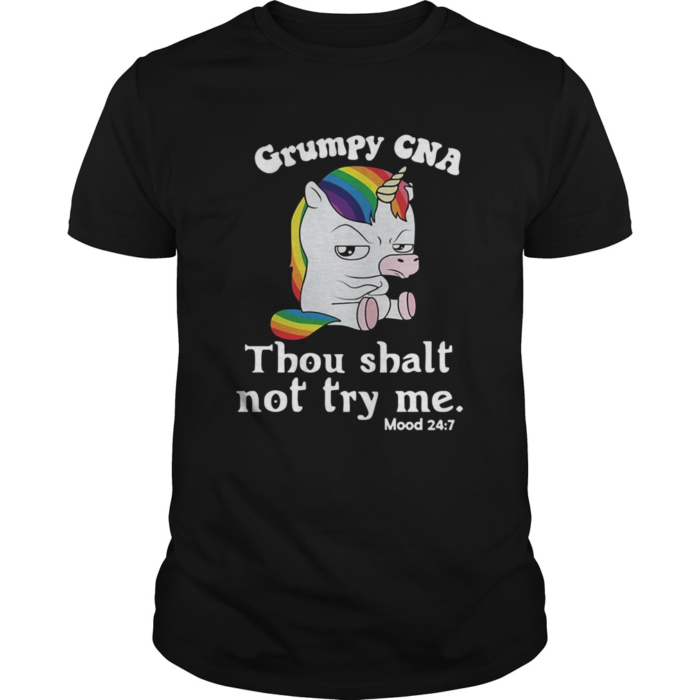 Unicorn Grumpy CNA thou shalt not try me shirt