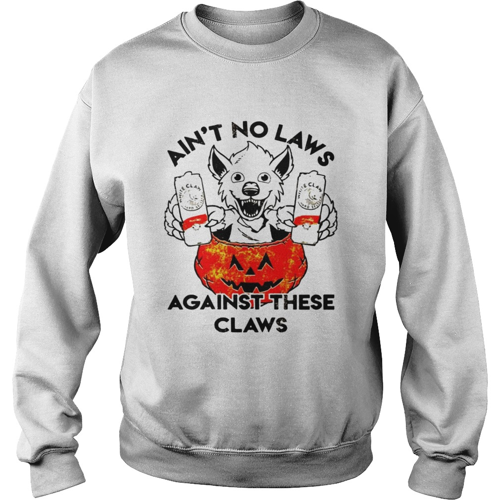 Aint no laws against these claws Halloween Sweatshirt