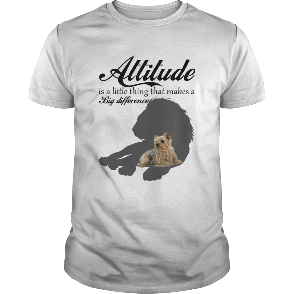 Attitude Little Thing Makes A Big Difference Yorkie Dog Lovers Shirt
