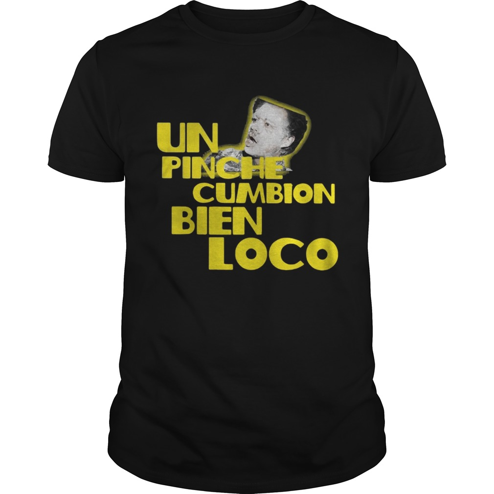 Backdoor Harina Un Pinche cumbion bien loco shirt