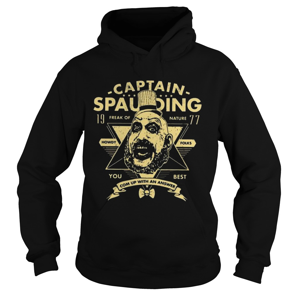 Captain spaulding 19 freak of nature you best come up with an answer Hoodie