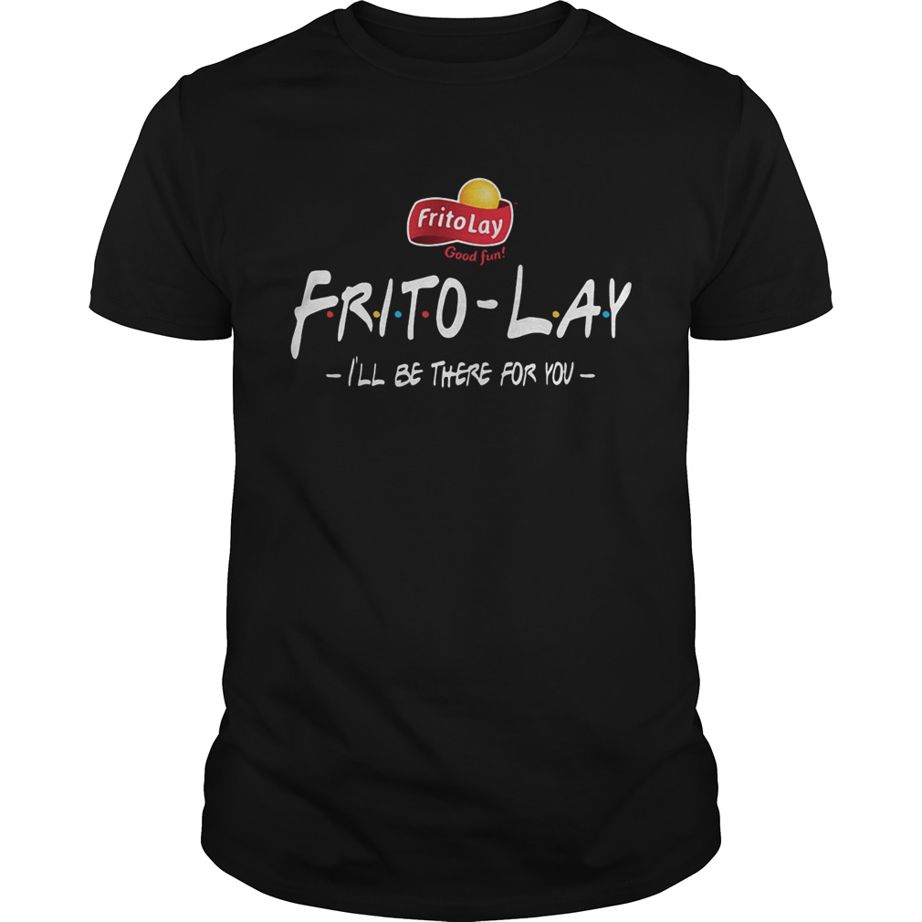 FritoLay Friends Ill be there for you shirt