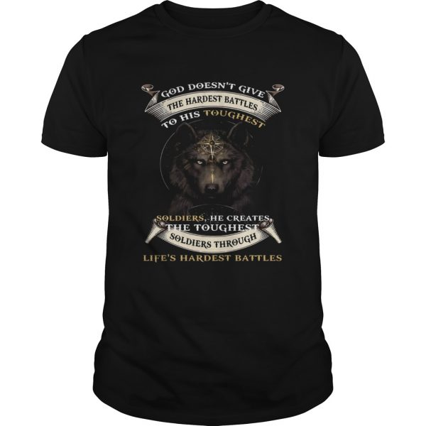 God Doesnt Give The Hardest Battles To His Toughest Soldiers Wolf Tshirts