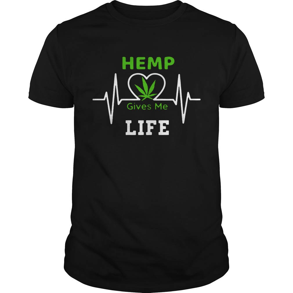 Hemp CBD Cannibidiol Gives Me Life Shirt