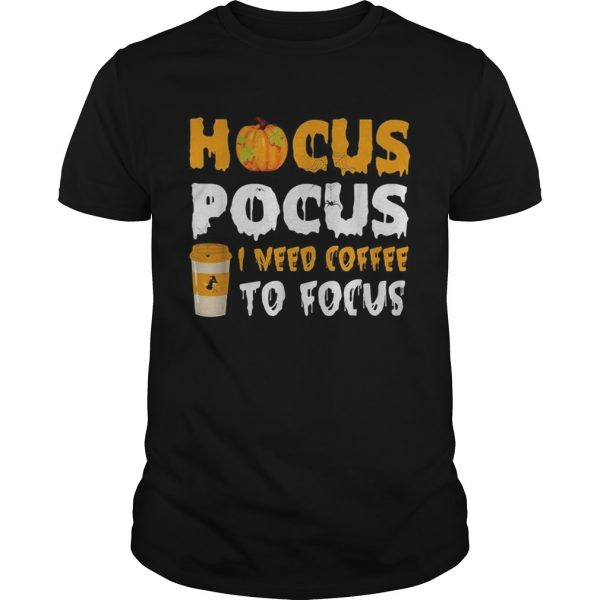 Hocus Pocus I need coffee to focus Halloween shirt