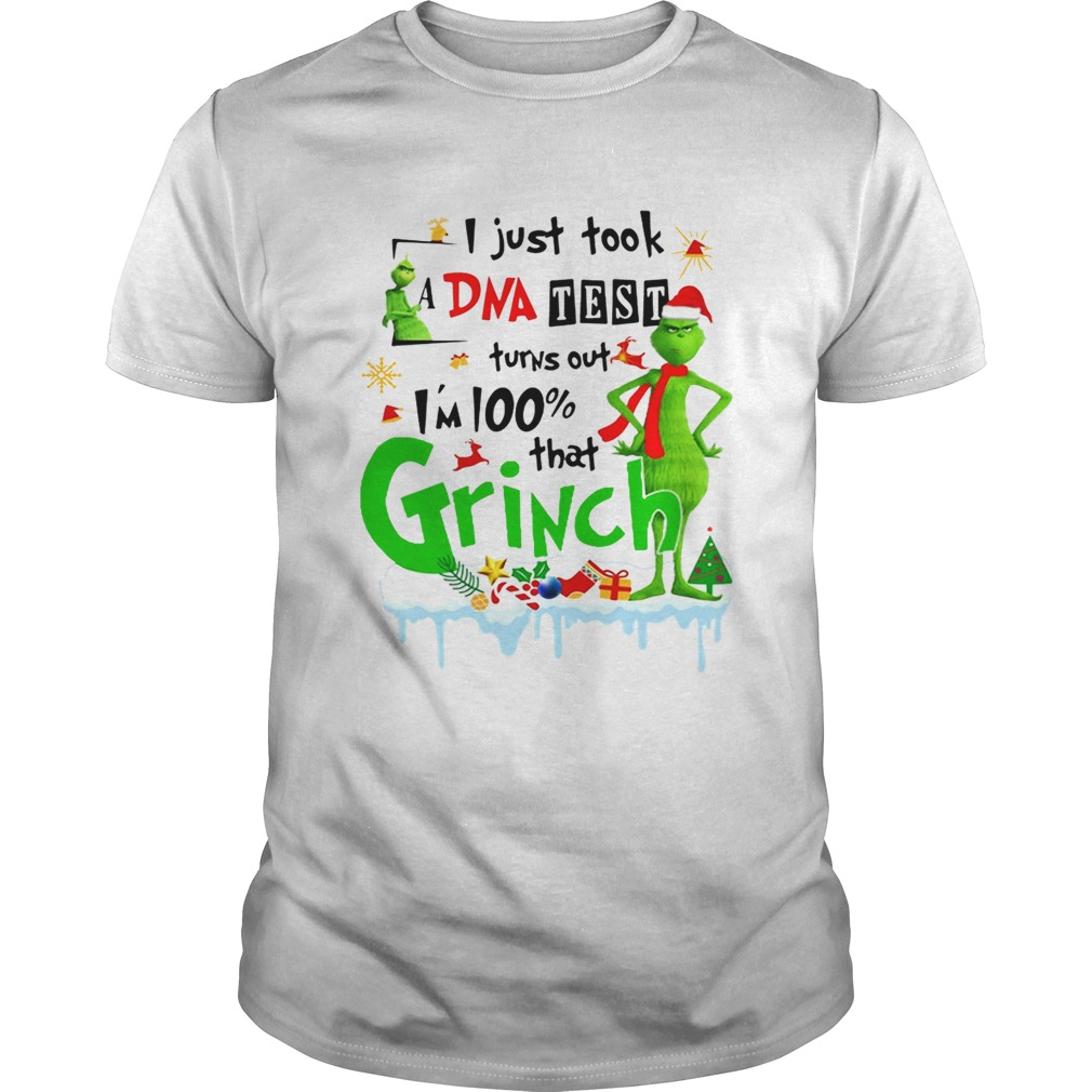 I just took a DNA test turns out Im 100 that Grinch Christmas shirt