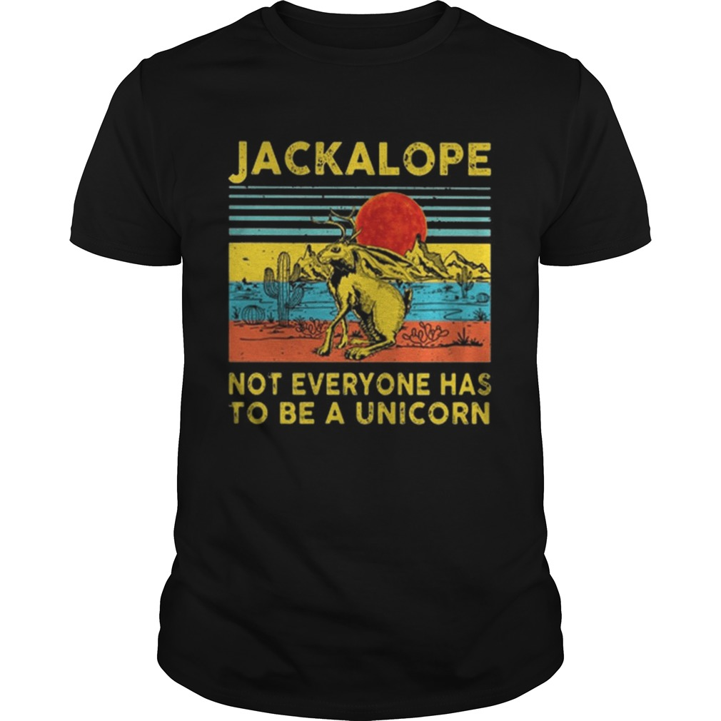 Jackalope not everyone has to be a unicorn vintage shirt
