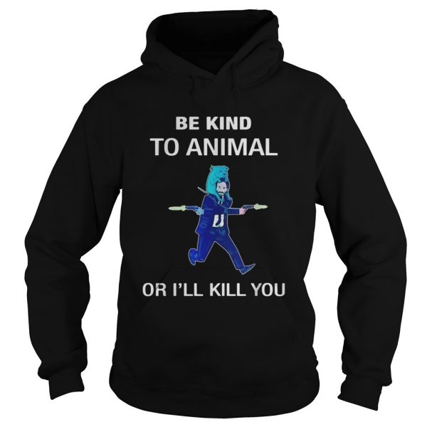 Keanu Reeves be kind to animal or Ill kill you  Hoodie