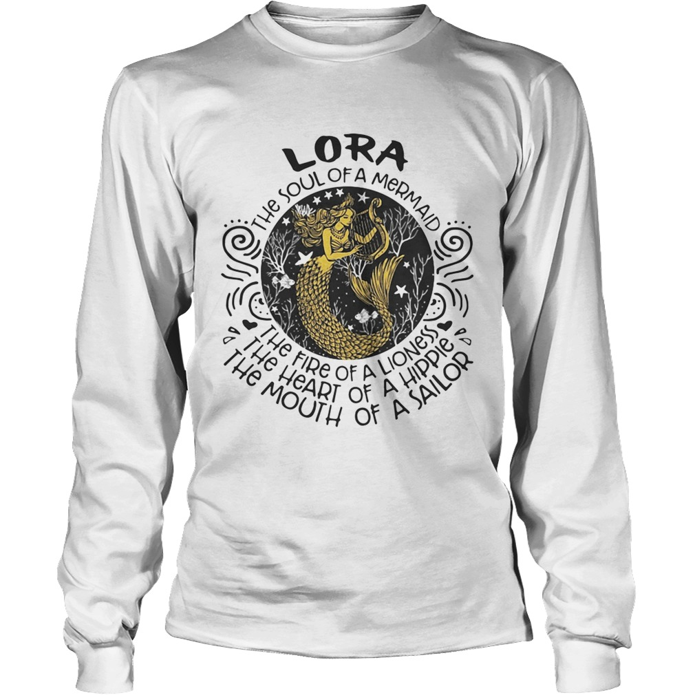 Lora the soul of a mermaid the fire of a lioness the heart of a hippie the mouth of a sailor LongSleeve