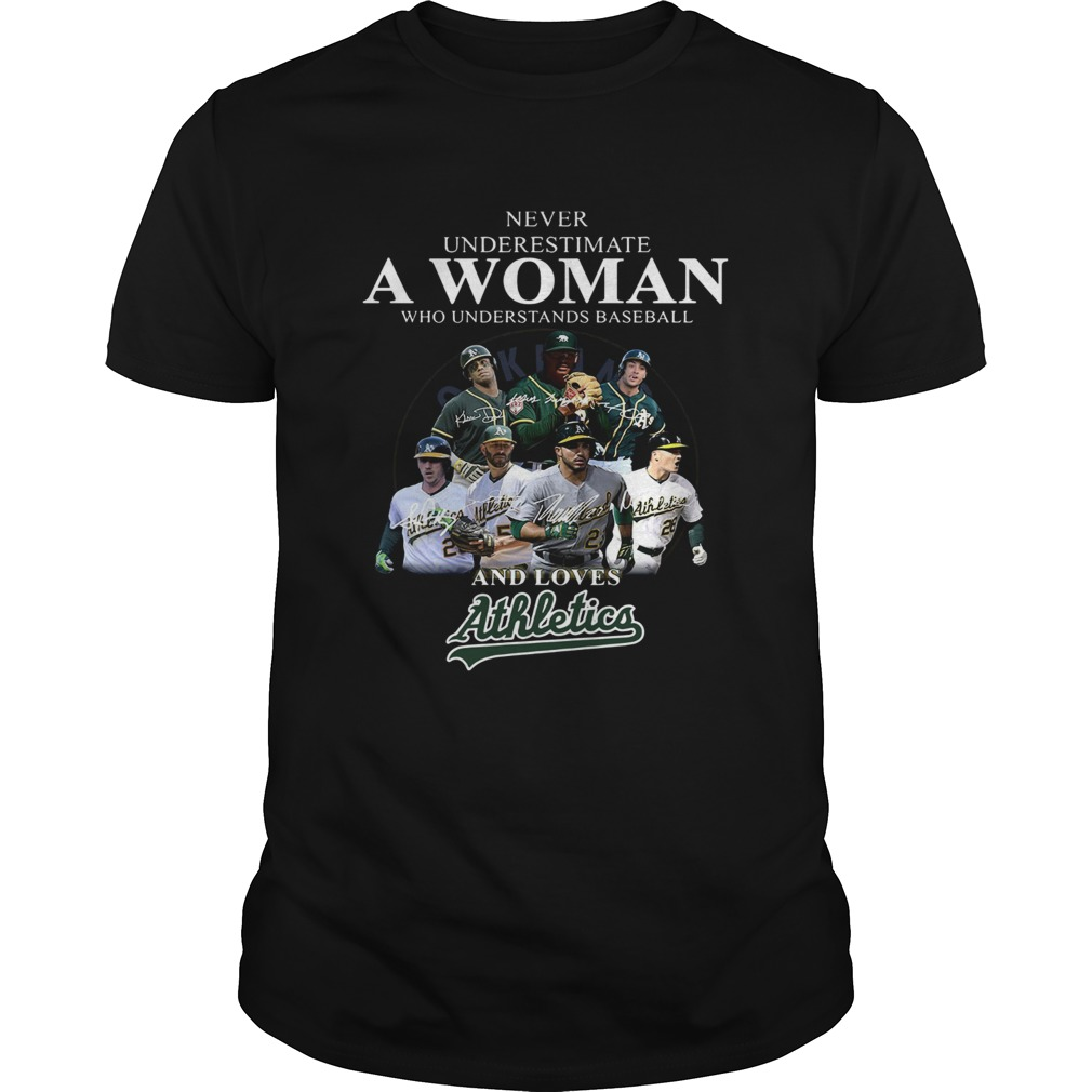 Never underestimate a woman who understands baseball and loves Athletics Shirt