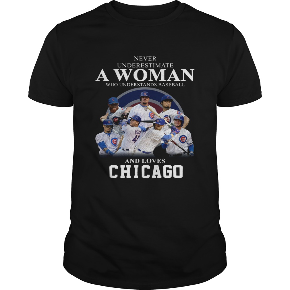 Never underestimate a woman who understands baseball and loves Chicago Cubs Shirt
