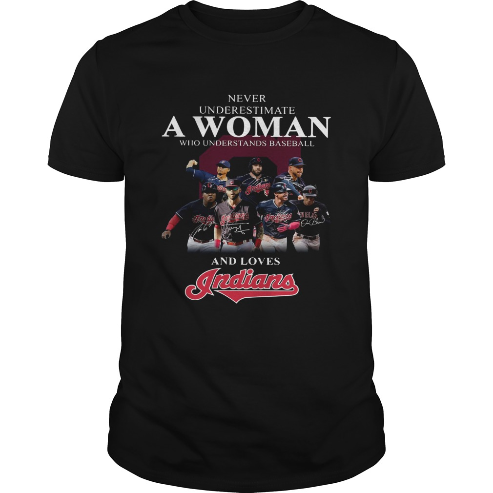 Never underestimate a woman who understands baseball and loves Indians Shirt