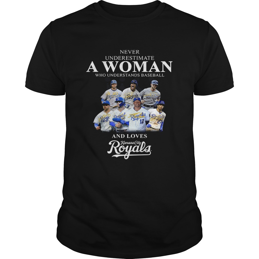 Never underestimate a woman who understands baseball and loves Kansas City Royals Shirt