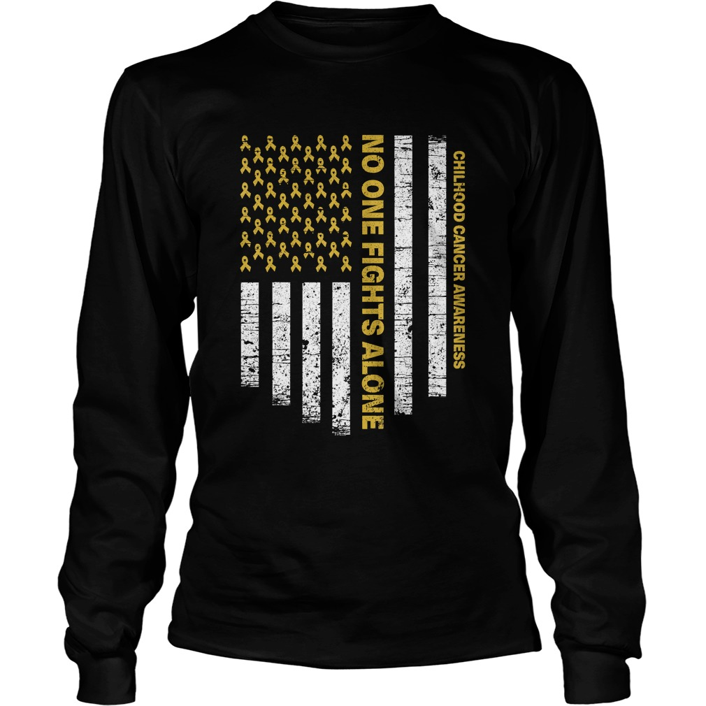 No One Fights Alone USA Flag Childhood Cancer Awareness TShirt LongSleeve