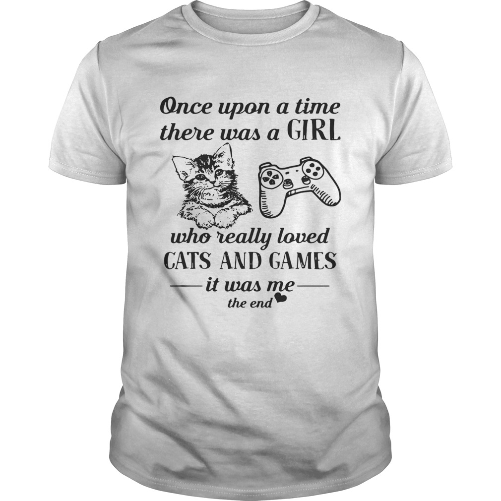 Once upon a time there was a girl who really loved cats and games shirt