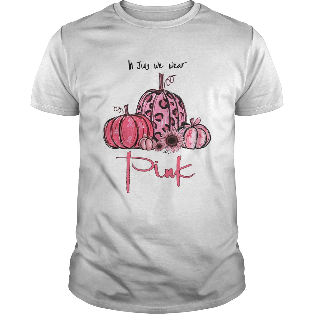Pumpkin And Sunflower Breast Cancer Awareness In July We Wear Pink Shirt