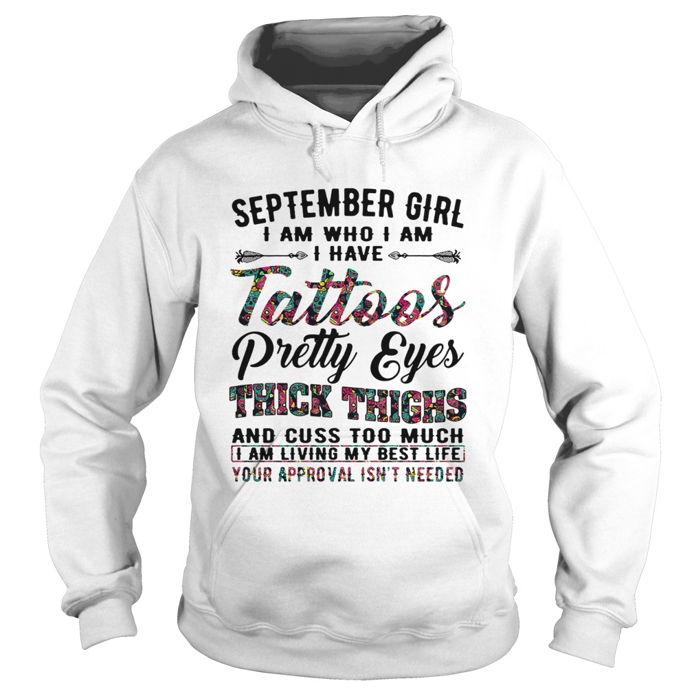 September girl I am who I am I have tattoos pretty eyes thick thighs Hoodie