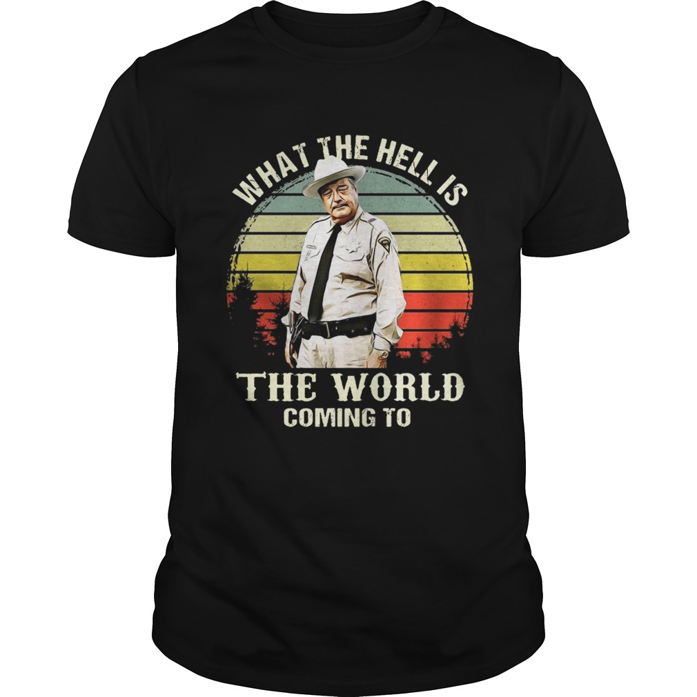 Vintage Buford T Justice What The Hell Is The World Coming To Shirt