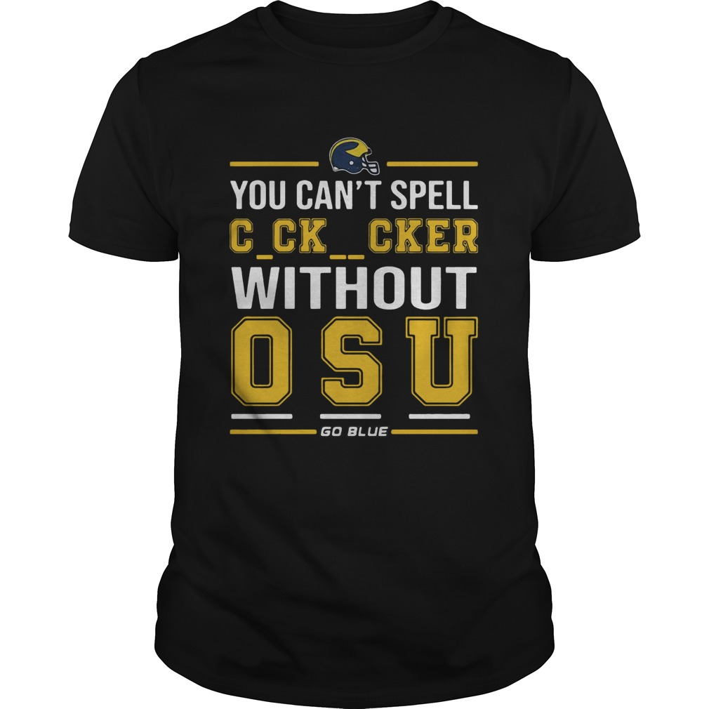 You Cant Spell Cocksucker Without OSU shirt