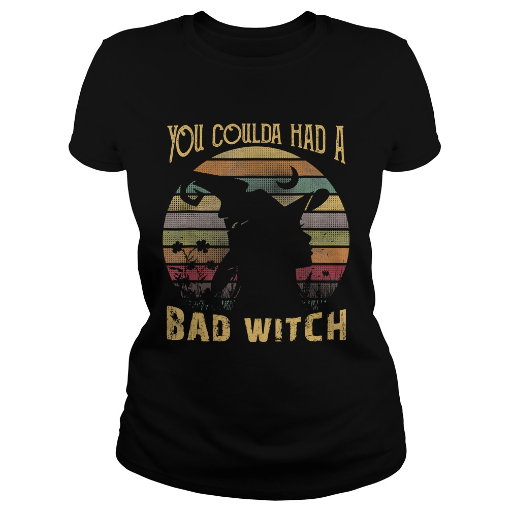 You Coulda had a Bad Witch Halloween Funny Gift Awesome TShirt Classic Ladies