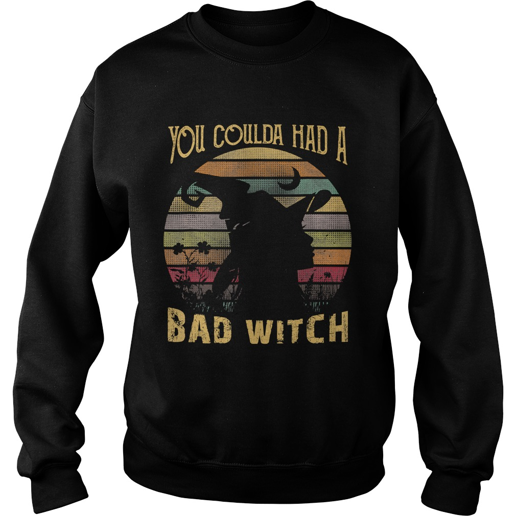 You Coulda had a Bad Witch Halloween Funny Gift Awesome TShirt Sweatshirt