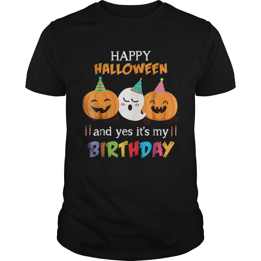 1570338001Top Happy Halloween And Yes It's My Birthday Cute shirt