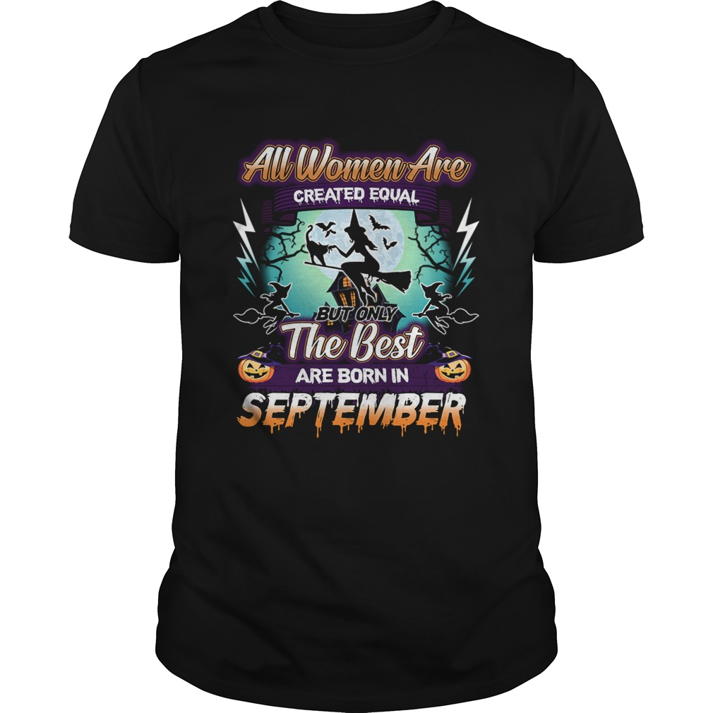 All women are created equal but only the best are born in september TShirt