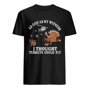 As god as my witness I thought turkeys could fly  Classic Men's T-shirt