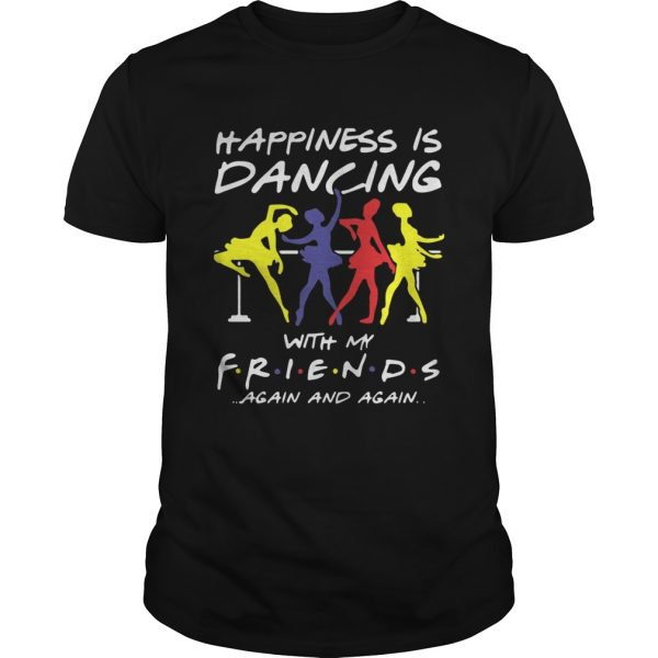 Ballet Happiness Is Dancing With My Friend Again And Again Shirt Unisex