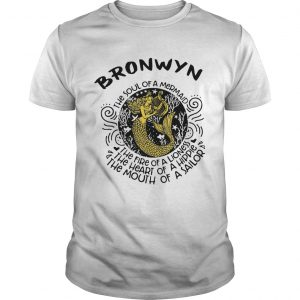 Bronwyn the soul of a mermaid the fire of a lioness the heart of a hippie the mouth of a sailor shi Unisex
