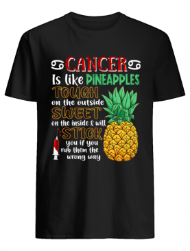 Cancer Is Like Pineapples Awesome Month T-Shirt