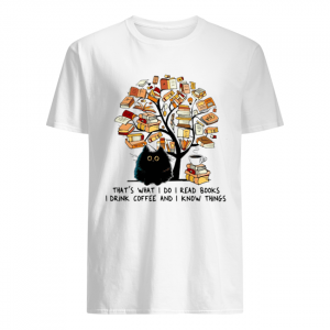 Cat tree books that's what I do I read books I drink Coffee and I know things  Classic Men's T-shirt