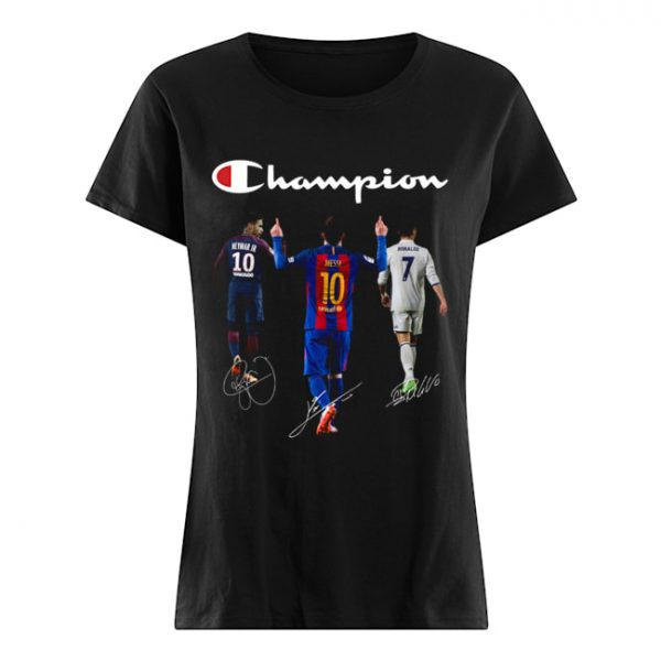 Champions Neymar Jr Messi and Ronaldo  Classic Women's T-shirt