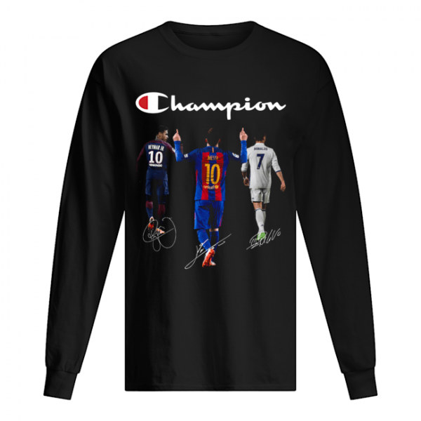 Champions Neymar Jr Messi and Ronaldo  Long Sleeved T-shirt