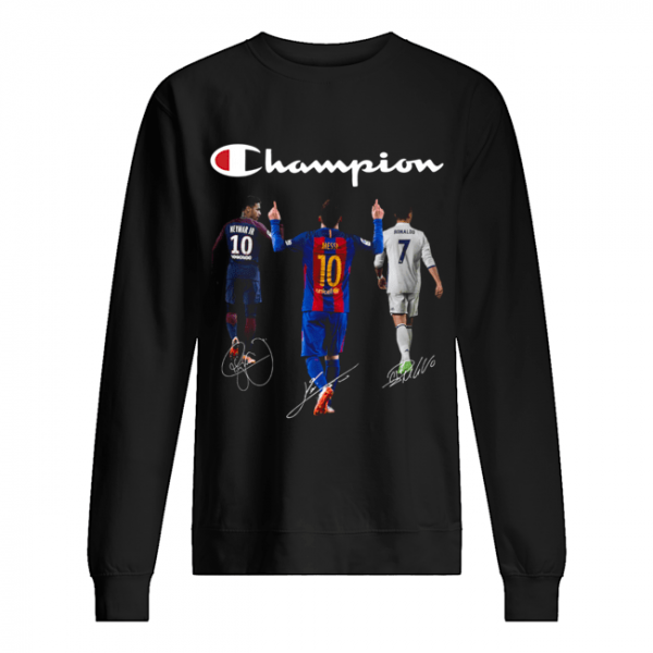 Champions Neymar Jr Messi and Ronaldo  Unisex Sweatshirt