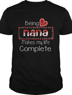 Christmas Being A Nana Makes My Life Complete TShirt
