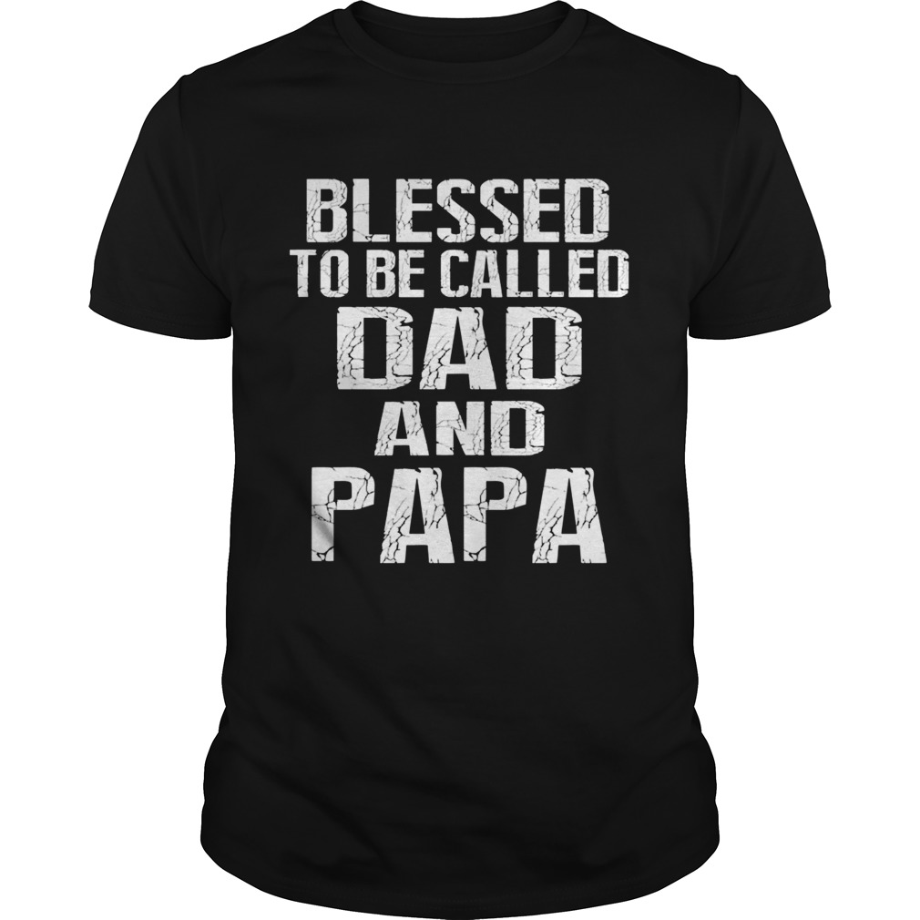 Father Day Blessed To Be Called Dad And Papa TShirt