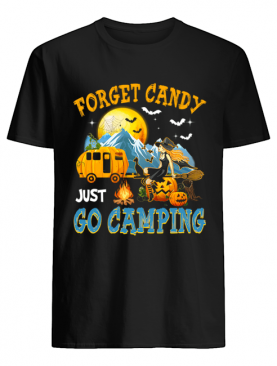 Forget Candy Just Go Camping Halloween T-Shirt