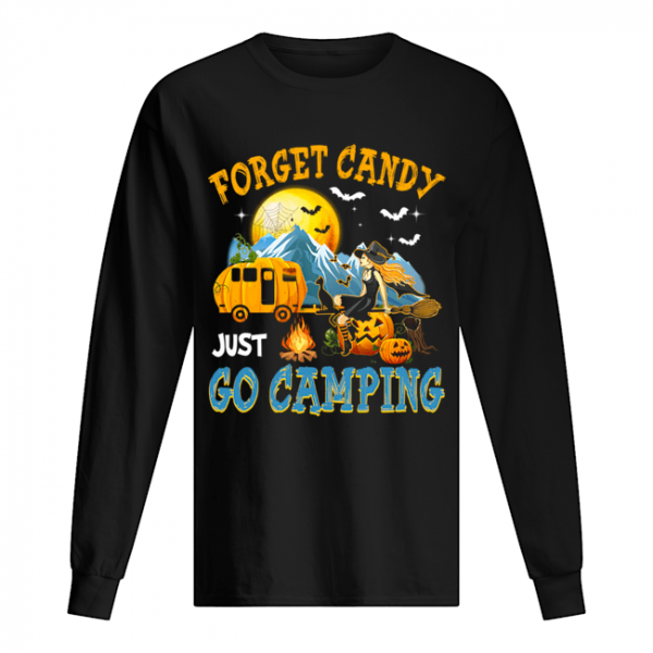 Forget Candy Just Go Camping Halloween T-Shirt Long Sleeved T-shirt