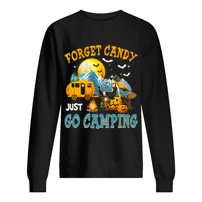 Forget Candy Just Go Camping Halloween T-Shirt Unisex Sweatshirt