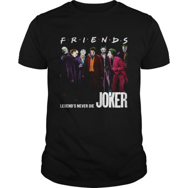 Friends tv show legends never die Joker  Unisex