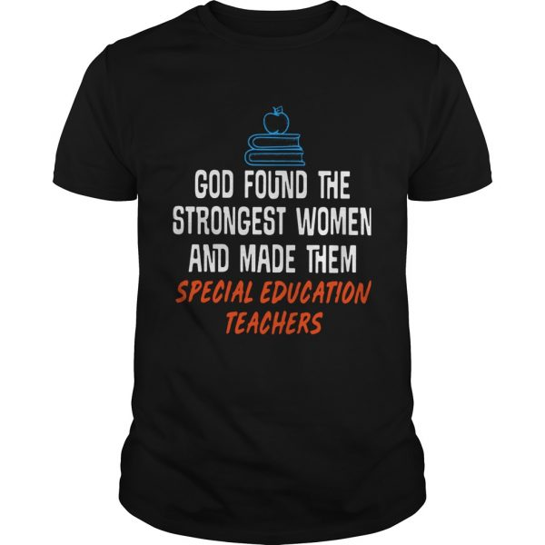 God found the strongest women and made them special education teachers  Unisex
