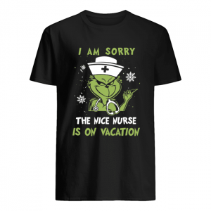 Grinch I am sorry the nice nurse is on vacation  Classic Men's T-shirt
