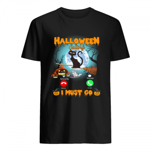 Halloween Calling I Must Go Funny Cat Lover Gift T-Shirt Classic Men's T-shirt
