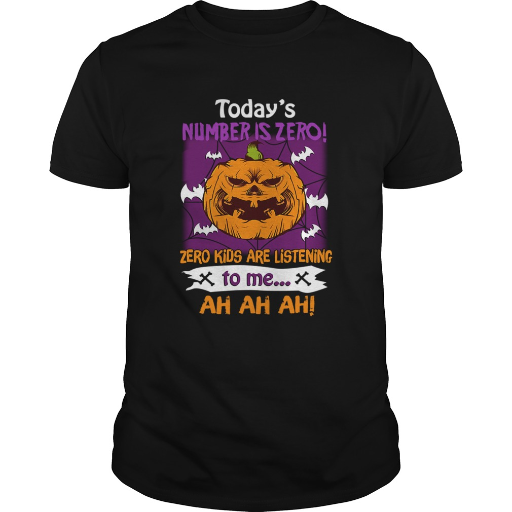 Halloween Todays Number Is Zero Zero Kids Are Listening To Me TShirt