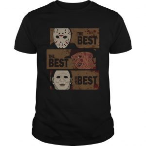Horror Characters The Best The Best And The Best Shirt Unisex
